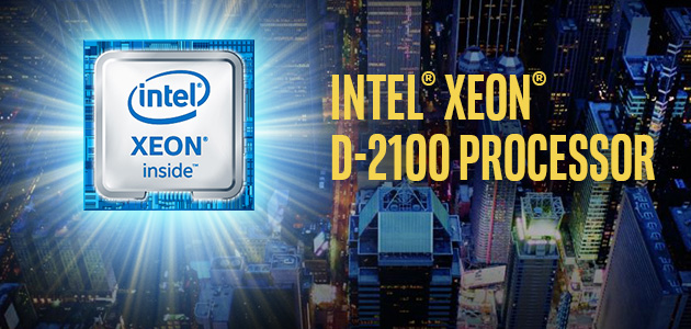 Intel Xeon D-2100 Extends Intelligence to Edge, Enabling New Capabilities for Cloud, Network and Service Providers