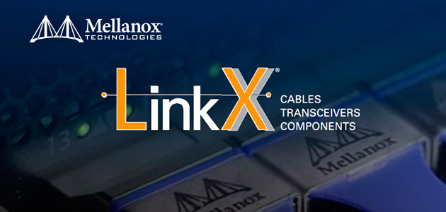 Mellanox Introduces New LinkX® 200G & 400G Cables & Transceivers