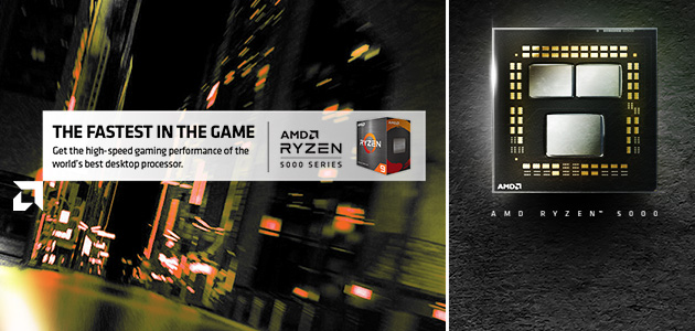 Now available! AMD Ryzen™ 5000 Series desktop processors. The fastest in the game.